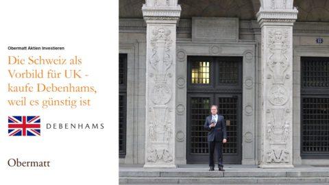 Die Schweiz als Vorbild für UK – kaufe Debenhams, weil es günstig ist